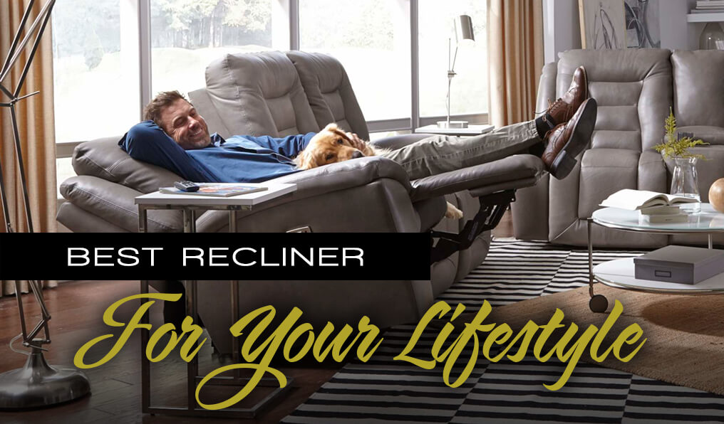 Selecting the Best Recliner for Your Lifestyle Vander Berg